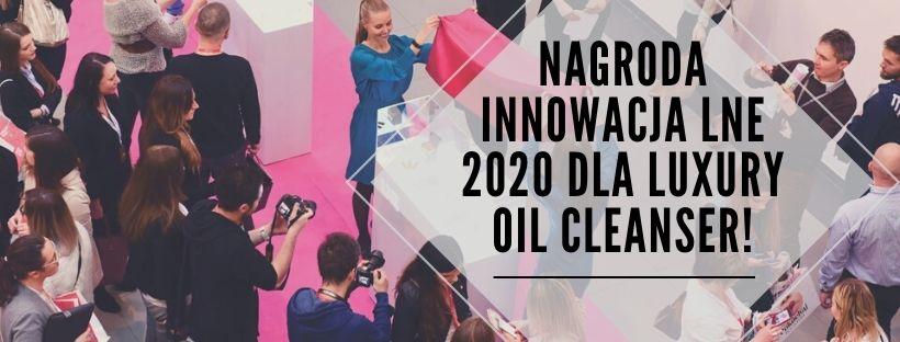 NAGRODA INNOWACJA LNE 2020 DLA LUXURY OIL CLEANSER!